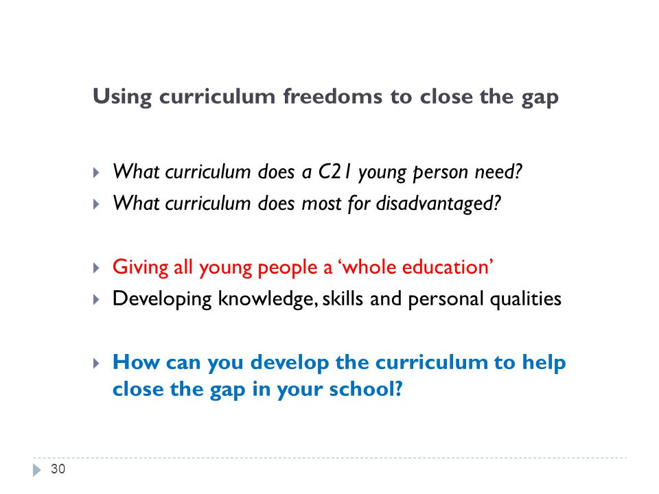Using curriculum freedoms to close the gap  What curriculum does a C21 young person need.