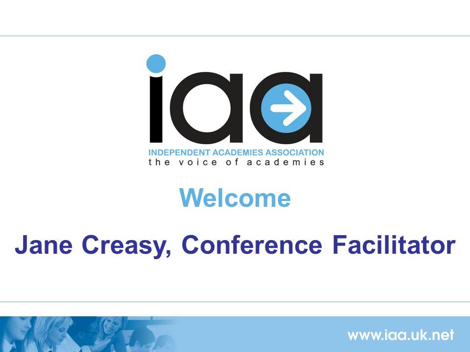 Welcome Jane Creasy, Conference Facilitator