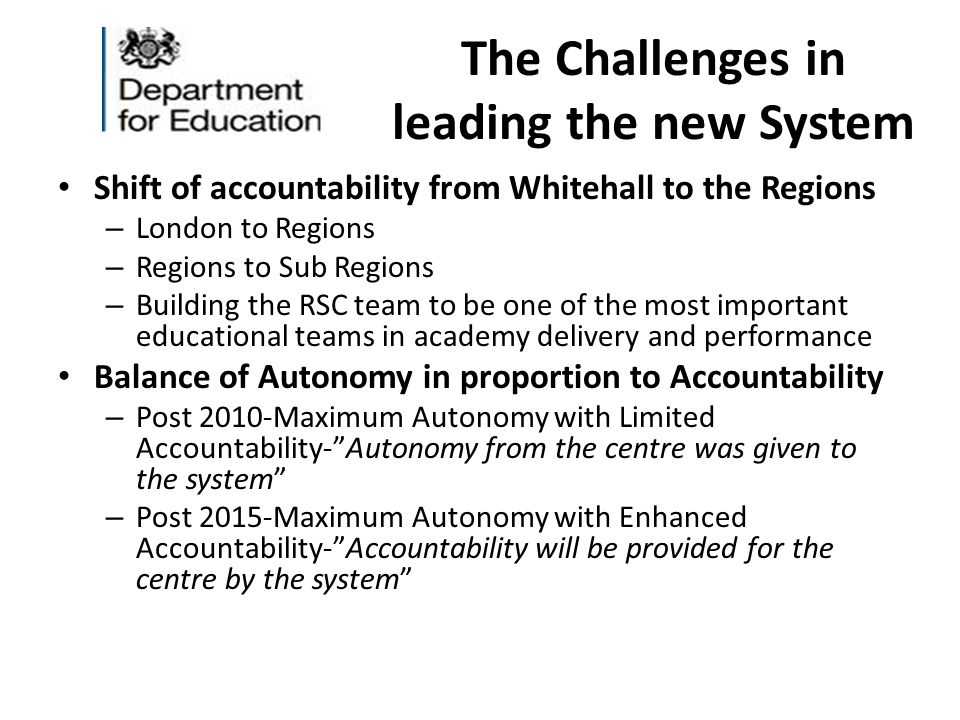 The Challenges in leading the new System Shift of accountability from Whitehall to the Regions – London to Regions – Regions to Sub Regions – Building