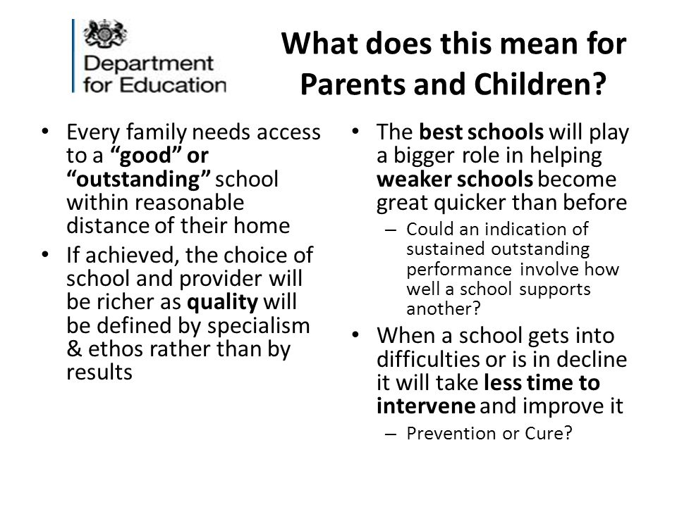 """What does this mean for Parents and Children? Every family needs access to a """"good"""" or """"outstanding"""" school within reasonable distance of their home I"""