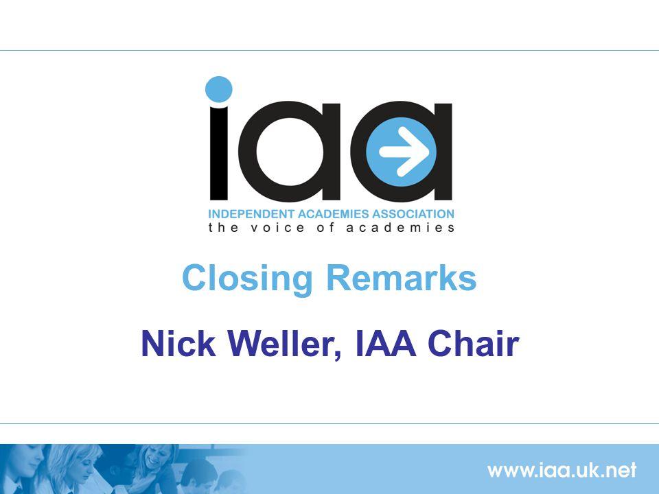 Closing Remarks Nick Weller, IAA Chair