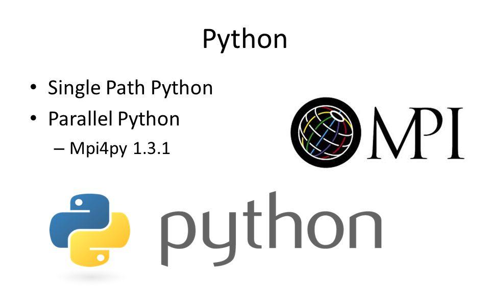 Python Single Path Python Parallel Python – Mpi4py 1.3.1