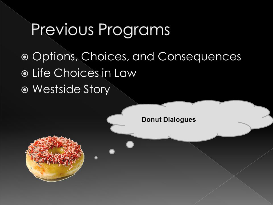  Options, Choices, and Consequences  Life Choices in Law  Westside Story Donut Dialogues
