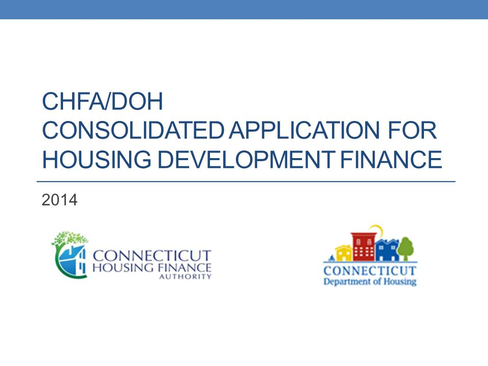 CHFA/DOH CONSOLIDATED APPLICATION FOR HOUSING DEVELOPMENT FINANCE 2014
