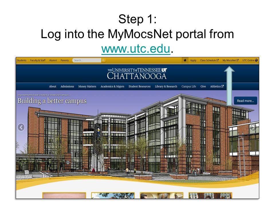 Step 1: Log into the MyMocsNet portal from www.utc.edu. www.utc.edu