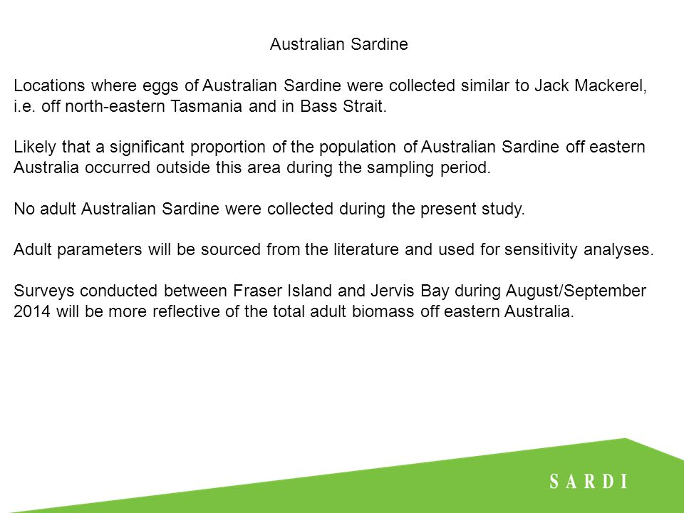 Australian Sardine Locations where eggs of Australian Sardine were collected similar to Jack Mackerel, i.e.