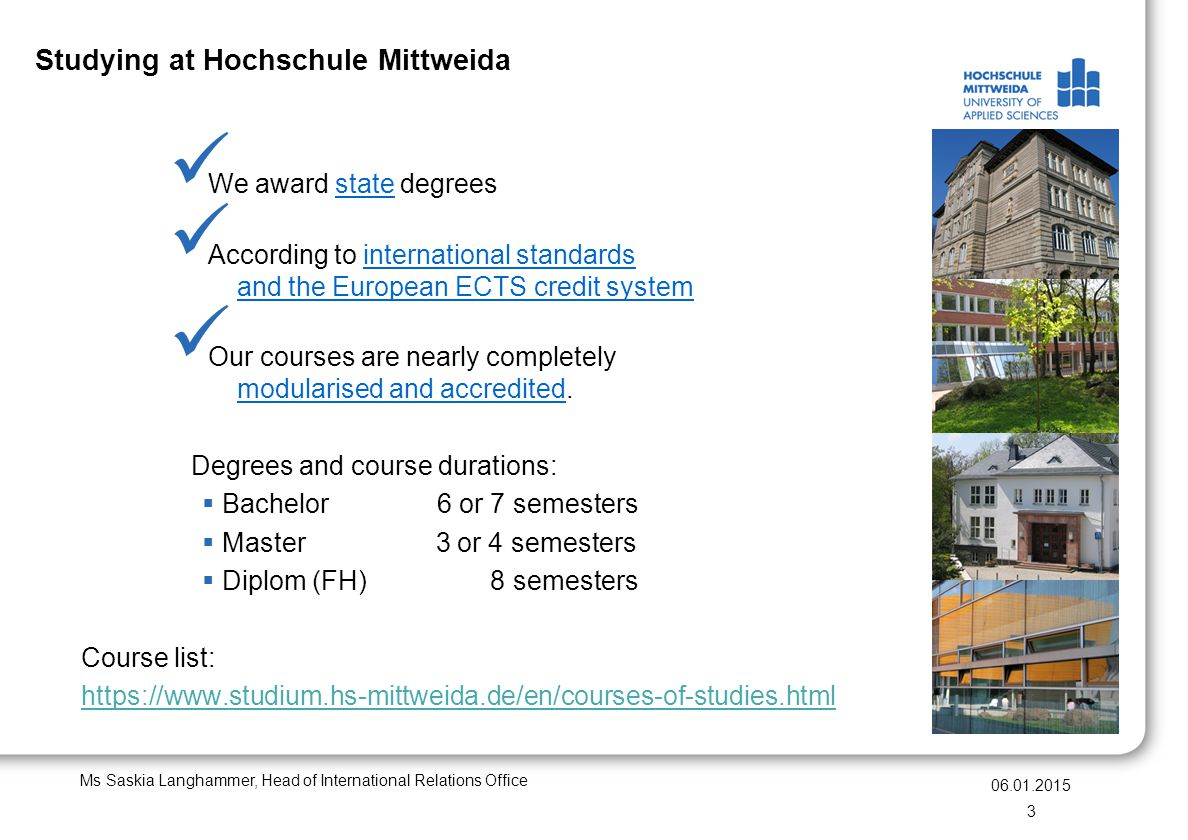 Studying at Hochschule Mittweida We award state degrees According to international standards and the European ECTS credit system Our courses are nearl