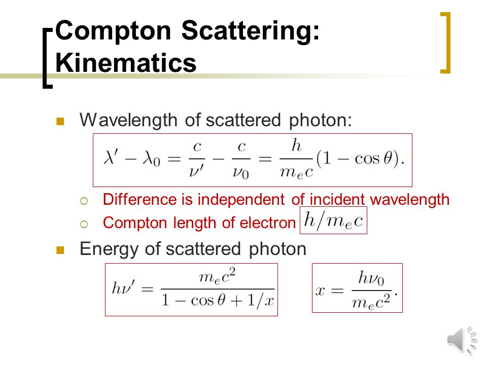 Compton Scattering: Kinematics Electron energy: Combining with special relativity: Solve 4 equations in 4 unknowns  Unknowns: T, ', , 