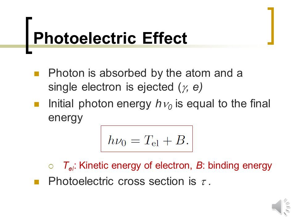 Photon Interactions A number of different ways in which a photon can interact with an atom Notation: ( , bc)   : incident photon  b and c are the results of the interaction  Ex1: ( ,  ) initial and final photons of same energy  Ex2: ( , e) photon absorbed and electron emerges.