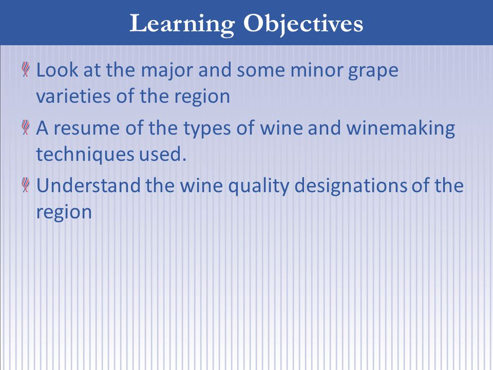 Look at the major and some minor grape varieties of the region A resume of the types of wine and winemaking techniques used.