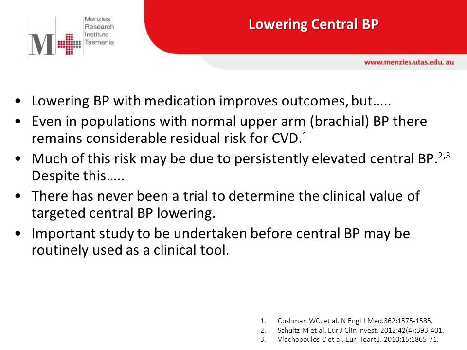 Lowering Central BP Lowering BP with medication improves outcomes, but…..