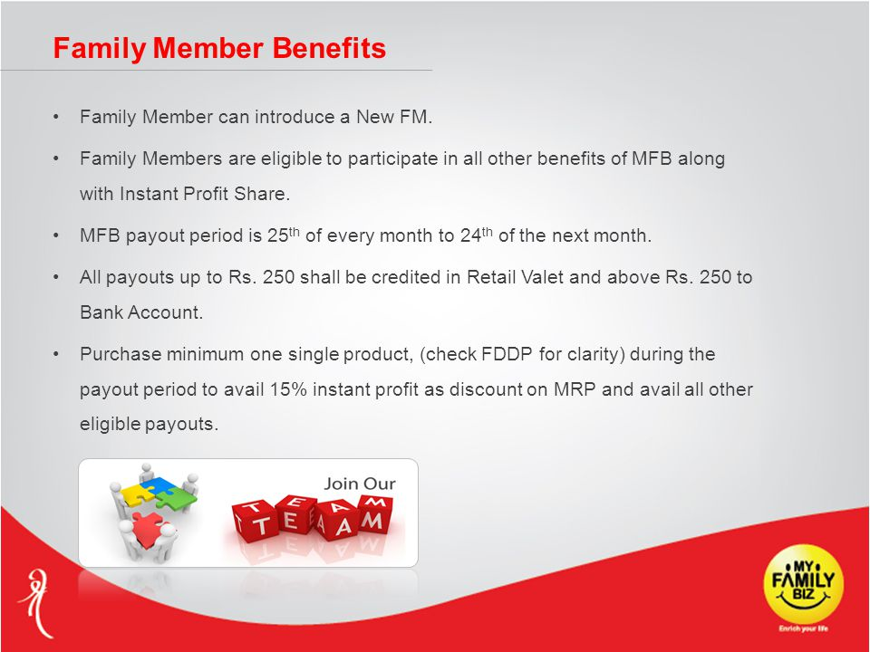 Family Member Benefits Family Member can introduce a New FM.