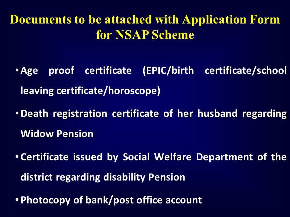 Age proof certificate (EPIC/birth certificate/school leaving certificate/horoscope) Death registration certificate of her husband regarding Widow Pens