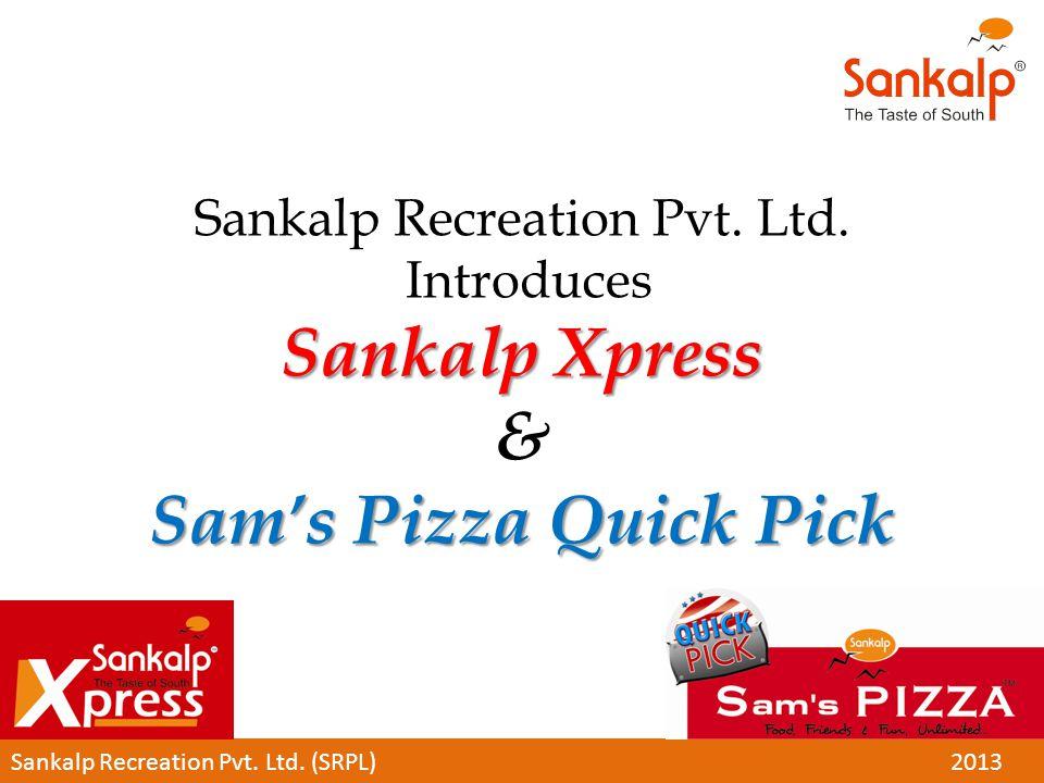 Sankalp Xpress Sam's Pizza Quick Pick Sankalp Recreation Pvt.