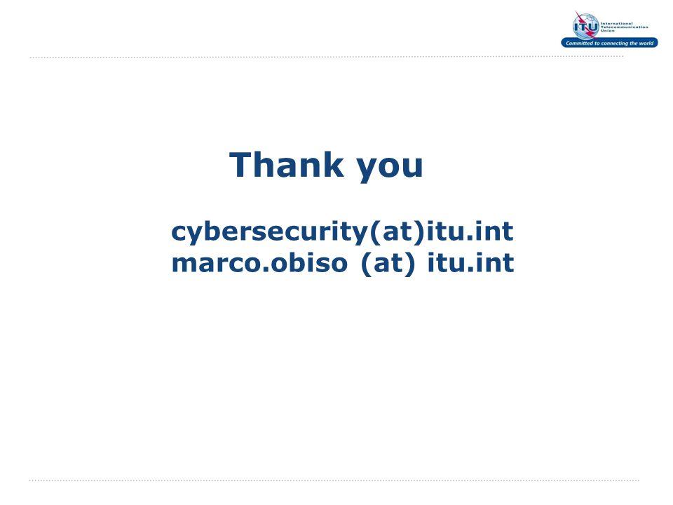 Thank you cybersecurity(at)itu.int marco.obiso (at) itu.int