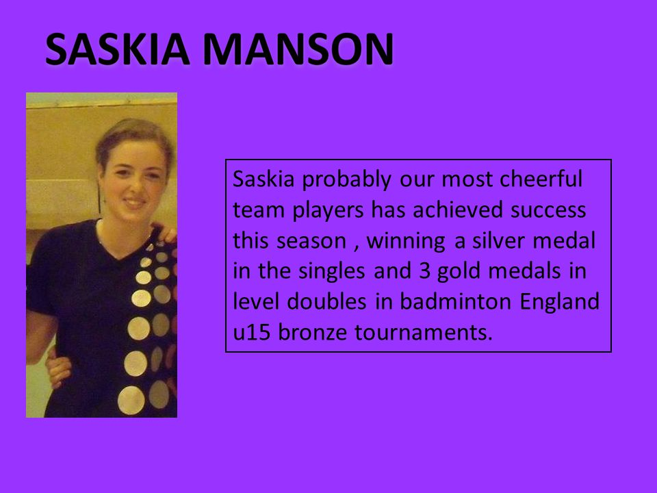 Anna has won 3 gold medals in level doubles 2 silver and a bronze in singles at u15 bronze events.