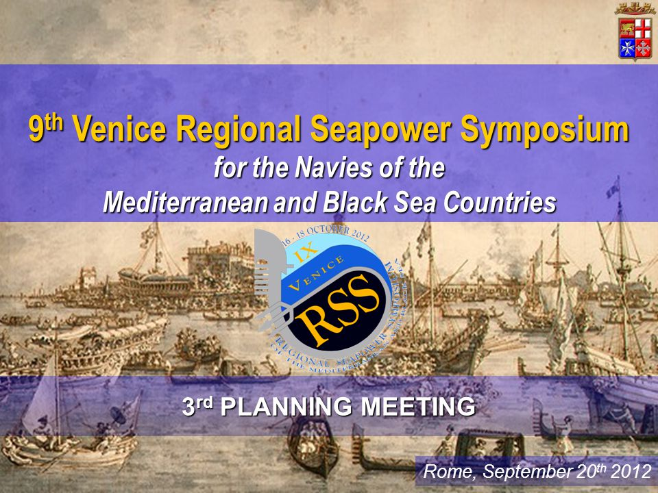 Venice Regional Seapower Symposium for the Navies of the Mediterranean and Black Sea Countries Venice 16-19 October 2012
