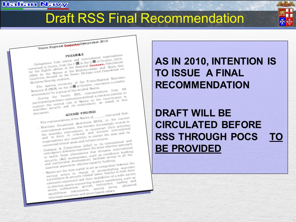 Draft RSS Final Recommendation AS IN 2010, INTENTION IS TO ISSUE A FINAL RECOMMENDATION DRAFT WILL BE CIRCULATED BEFORE RSS THROUGH POCS TO BE PROVIDED