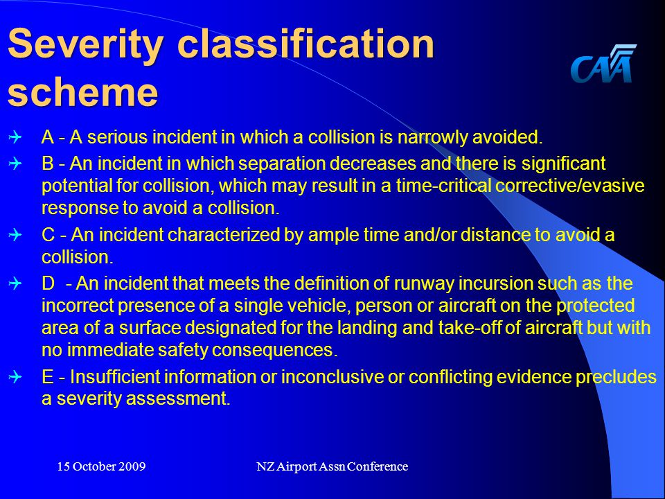 Severity classification scheme  A - A serious incident in which a collision is narrowly avoided.