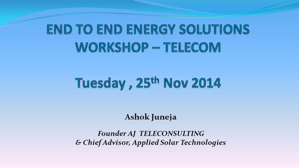 Ashok Juneja Founder AJ TELECONSULTING & Chief Advisor, Applied Solar Technologies