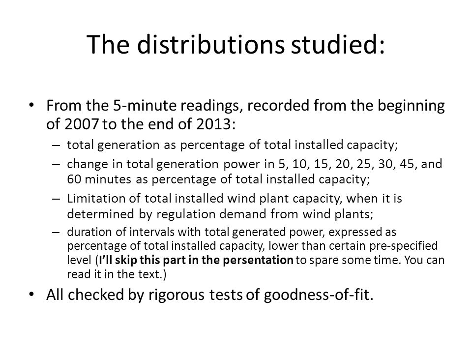The distributions studied: From the 5-minute readings, recorded from the beginning of 2007 to the end of 2013: – total generation as percentage of tot