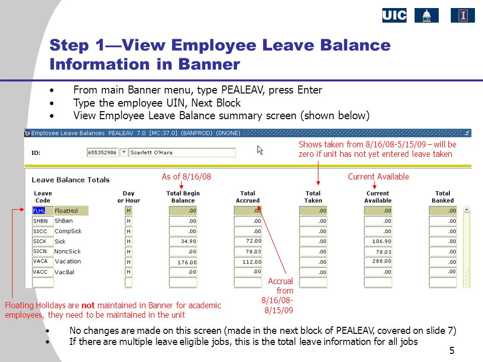 5 Step 1—View Employee Leave Balance Information in Banner From main Banner menu, type PEALEAV, press Enter Type the employee UIN, Next Block View Emp
