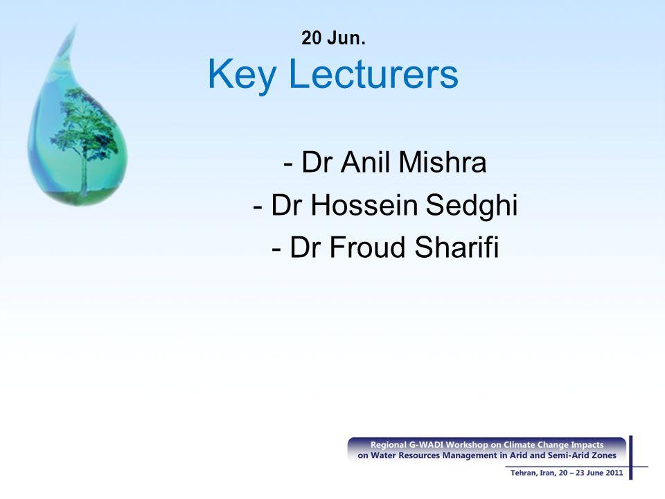 20 Jun. Key Lecturers - Dr Anil Mishra - Dr Hossein Sedghi - Dr Froud Sharifi
