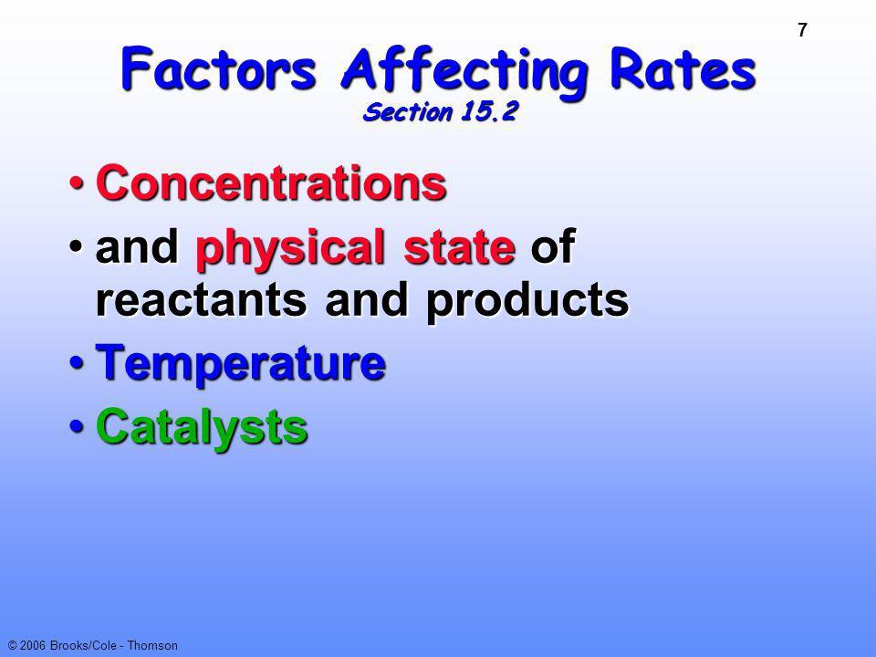 48 © 2006 Brooks/Cole - Thomson Mechanisms Elementary Step 1 is bimolecular and involves I - and HOOH.