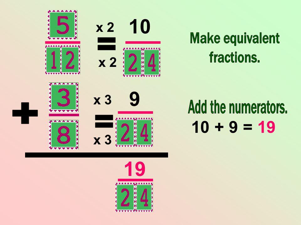 x 3 x 2 19 10 + 9 = 19 9 10