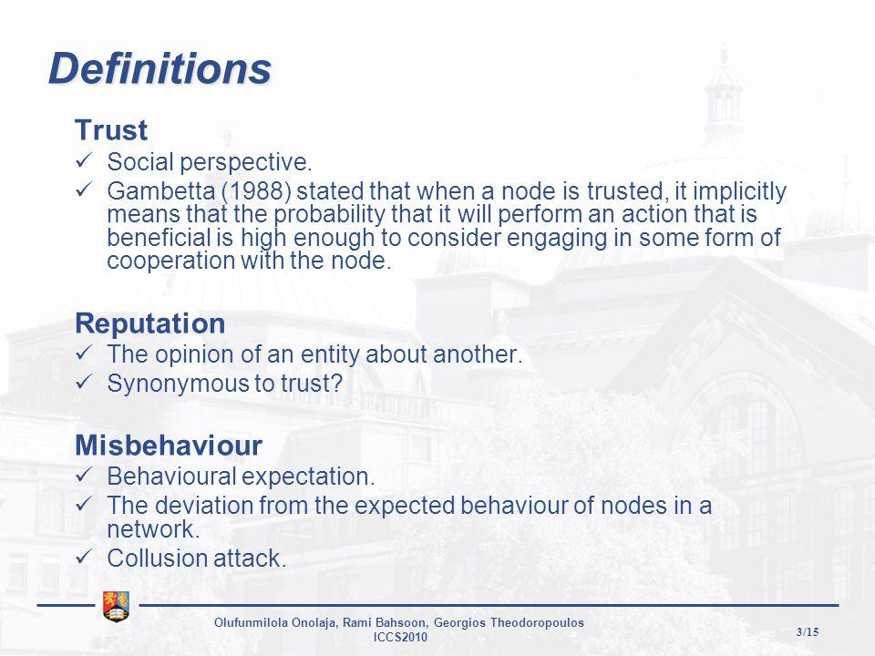 3/15 Olufunmilola Onolaja, Rami Bahsoon, Georgios Theodoropoulos ICCS2010 Definitions Trust Social perspective.