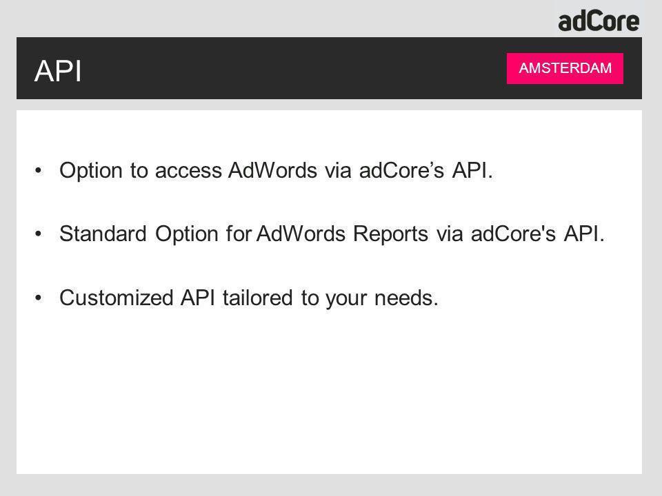 API Option to access AdWords via adCore's API.