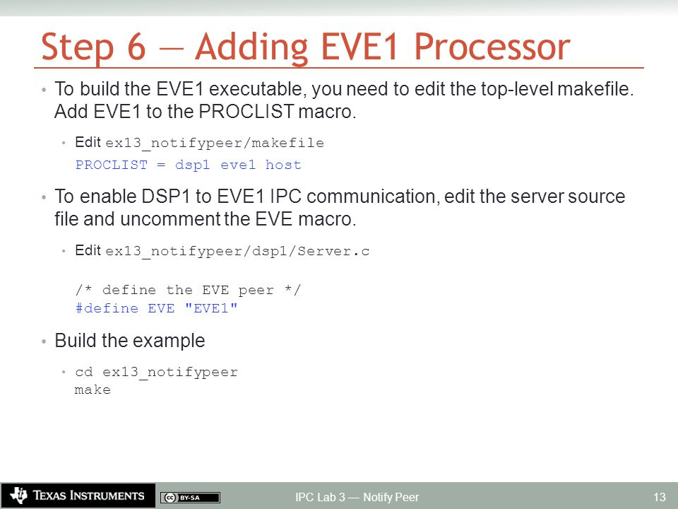 Step 6 — Adding EVE1 Processor To build the EVE1 executable, you need to edit the top-level makefile.
