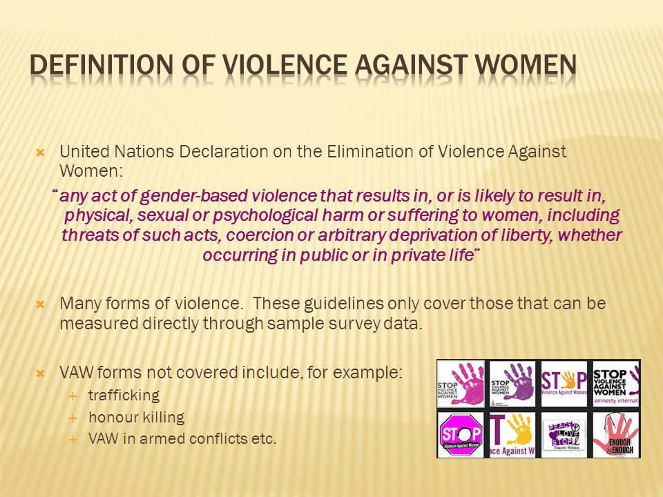 " United Nations Declaration on the Elimination of Violence Against Women: ""any act of gender-based violence that results in, or is likely to result i"