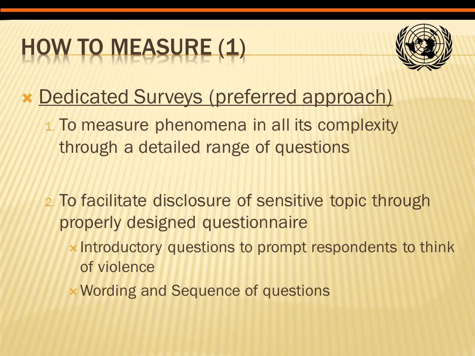  Dedicated Surveys (preferred approach) 1.