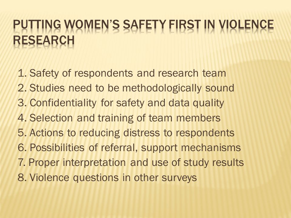 1. Safety of respondents and research team 2. Studies need to be methodologically sound 3.