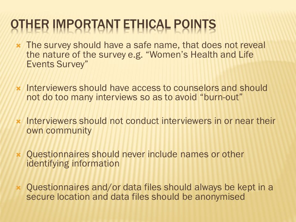  The survey should have a safe name, that does not reveal the nature of the survey e.g.