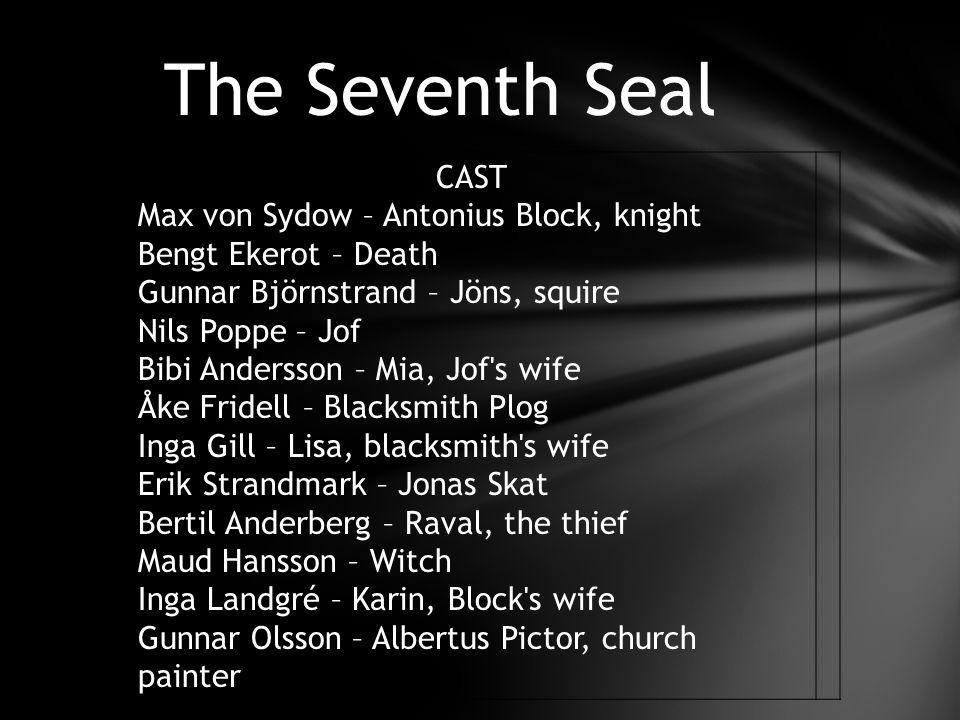 The Seventh Seal CREW Gunnar Fischer—Cinematography Lennart Wallén—Editing Erik Nordgren—Music Manne Lindholm—Costuming P.A.