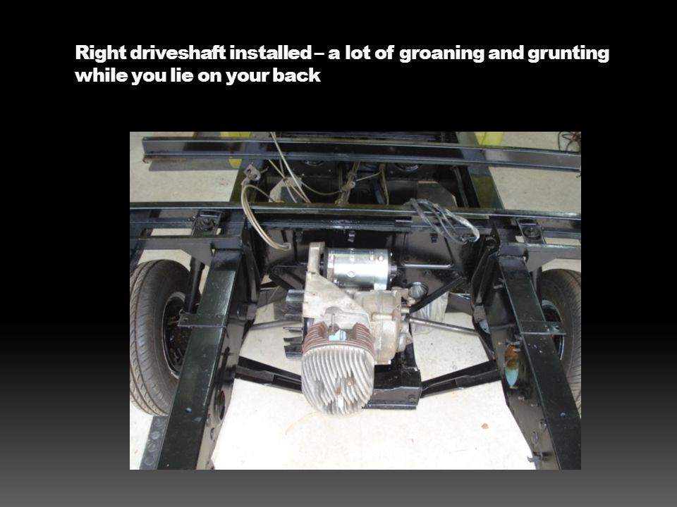 Right driveshaft installed – a lot of groaning and grunting while you lie on your back