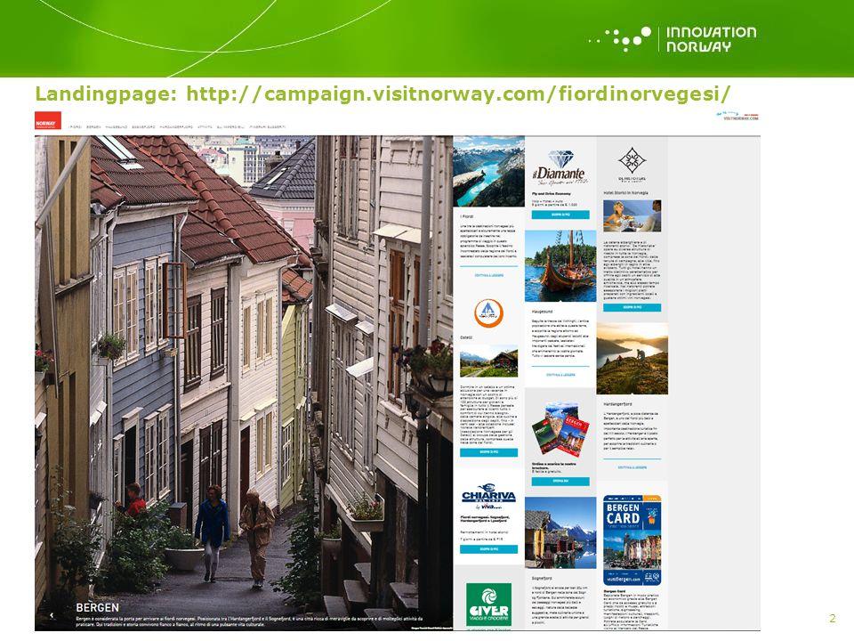 Landingpage: http://campaign.visitnorway.com/fiordinorvegesi/ 2