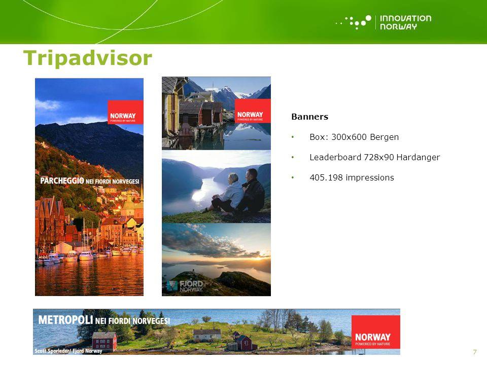 Tripadvisor 7 Banners Box: 300x600 Bergen Leaderboard 728x90 Hardanger 405.198 impressions
