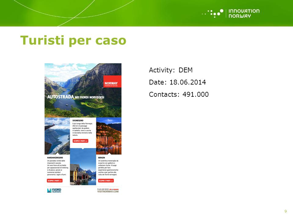 Turisti per caso Activity: DEM Date: 18.06.2014 Contacts: 491.000 9