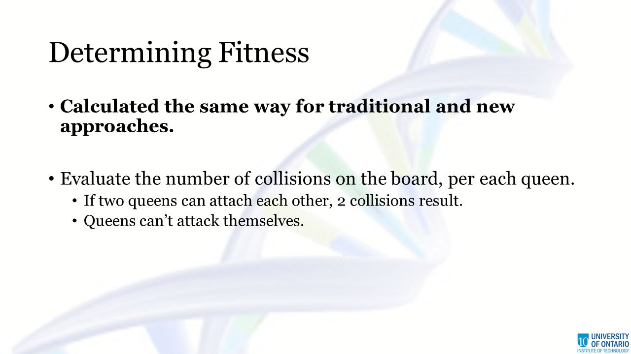 Determining Fitness Calculated the same way for traditional and new approaches.