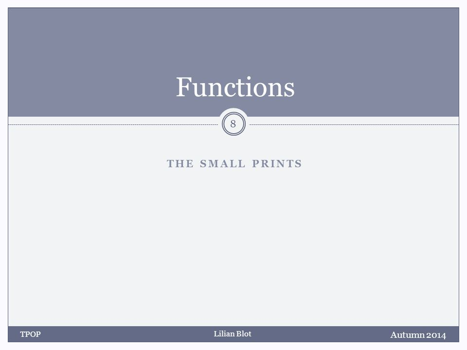 Lilian Blot THE SMALL PRINTS Functions Autumn 2014 TPOP 8