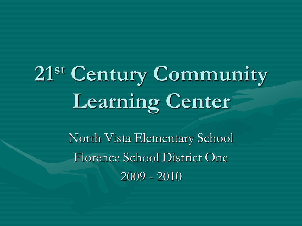21 st Century Community Learning Center North Vista Elementary School Florence School District One 2009 - 2010