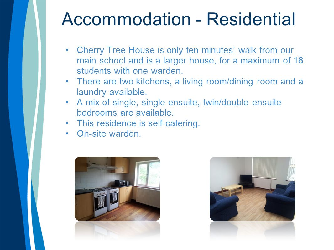 Accommodation - Residential Cherry Tree House is only ten minutes' walk from our main school and is a larger house, for a maximum of 18 students with