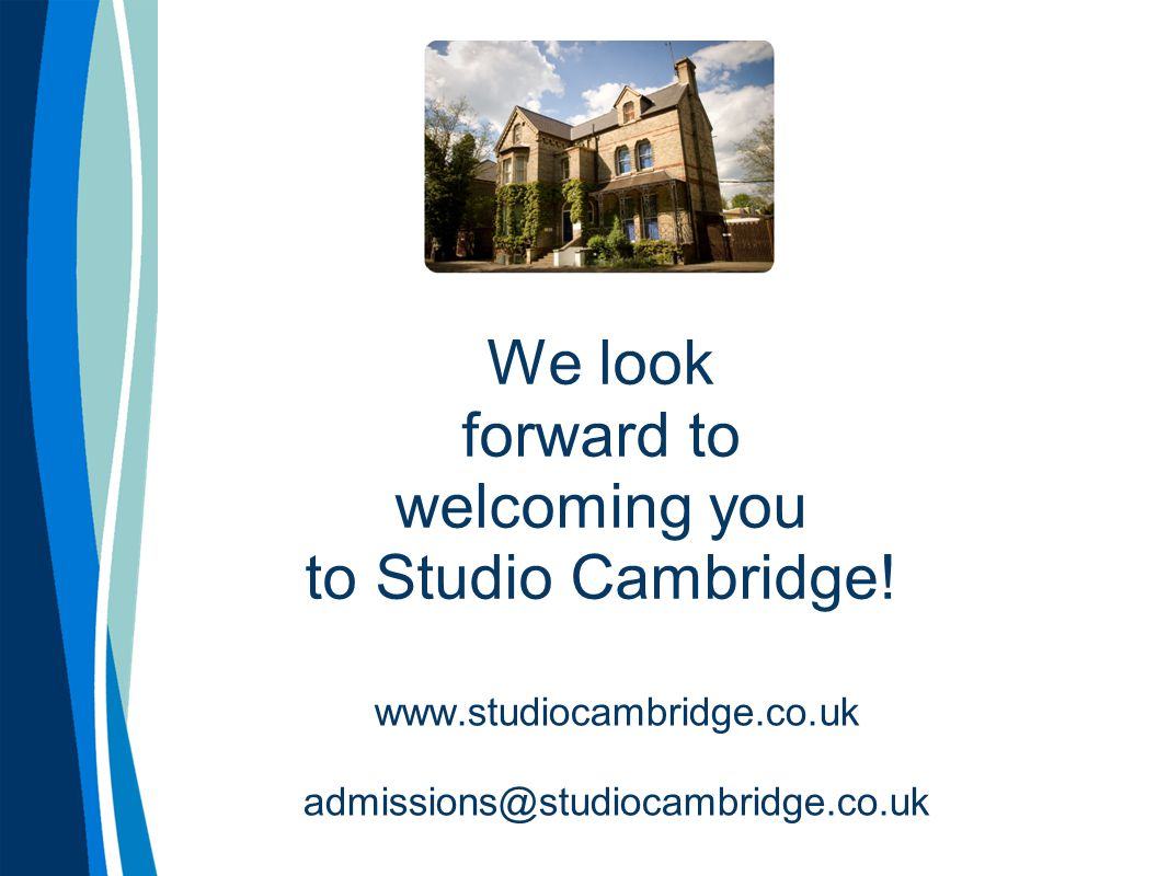 We look forward to welcoming you to Studio Cambridge! www.studiocambridge.co.uk admissions@studiocambridge.co.uk