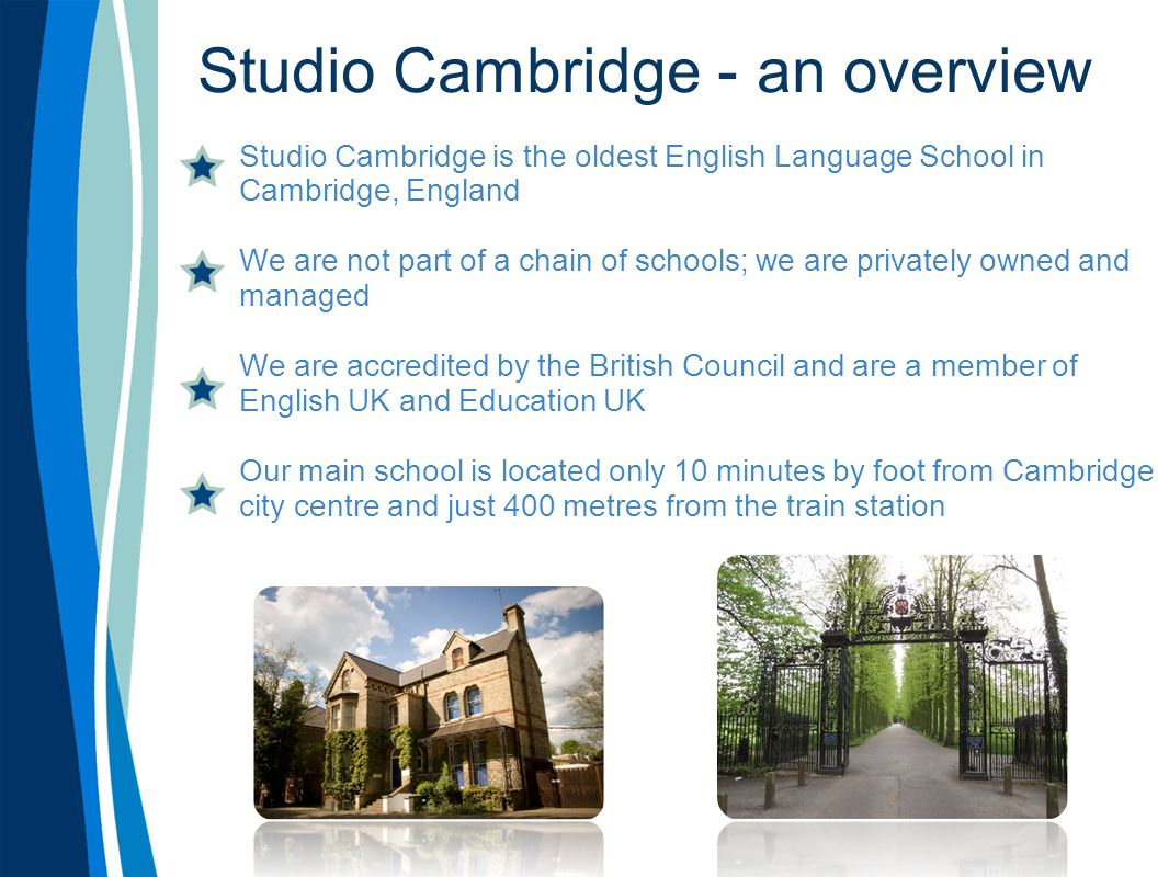 Adult schools We offer two locations in Cambridge for our adult classes, depending on the time of year.