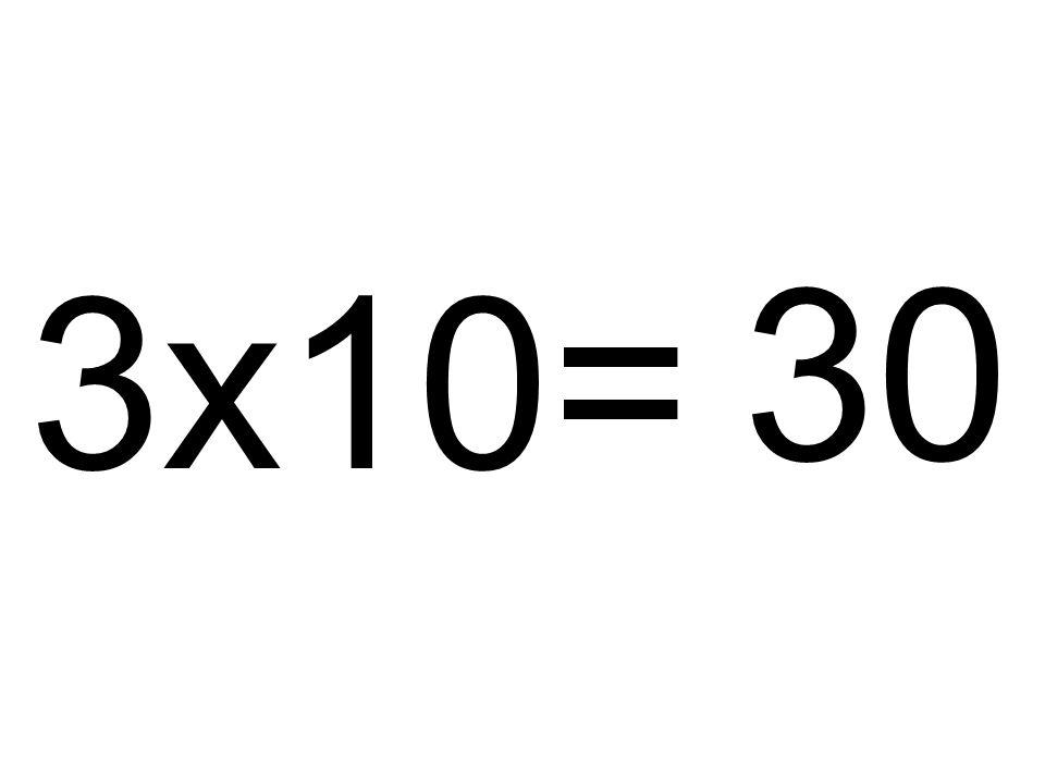 3x10= 30