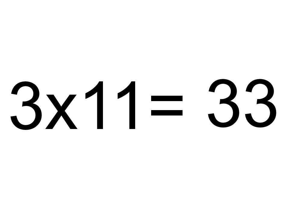 3x11= 33