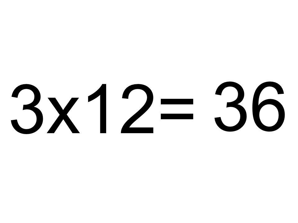 3x12= 36
